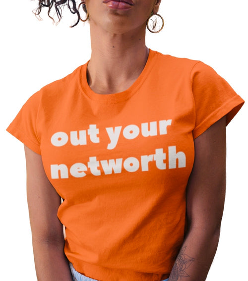 OUT YOUR NETWORTH TEE ORANGE