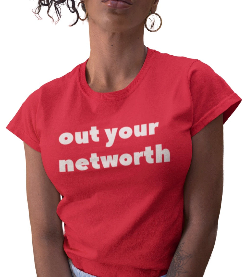 OUT YOUR NETWORTH TEE RED