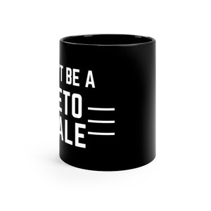 """Don't Be A Beto Male"" Mug"