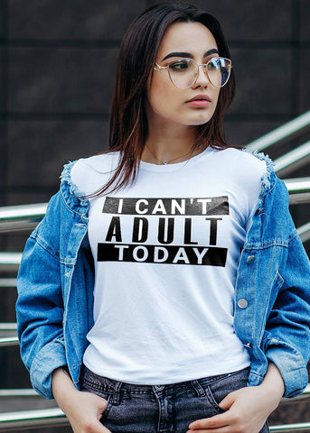 "White Graphic Tee ""I Can't Adult Today"""