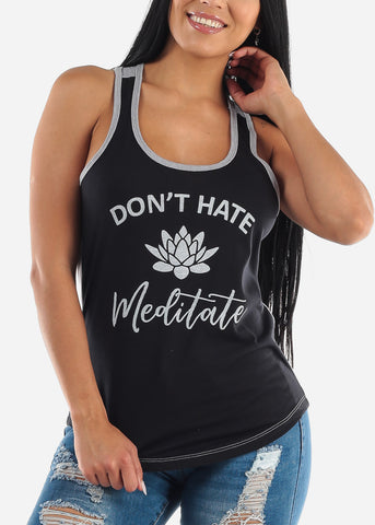 """Don't Hate, Meditate"" Grey & Black Tank Top"
