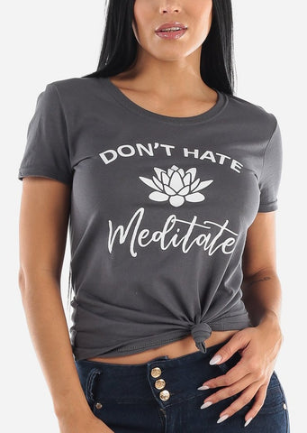 """Don't Hate, Meditate"" Charcoal Top"