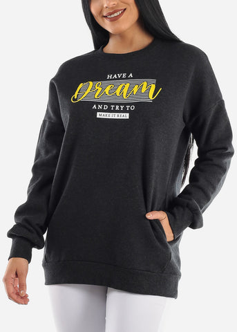"""Have A Dream"" Grey Sweatshirt"