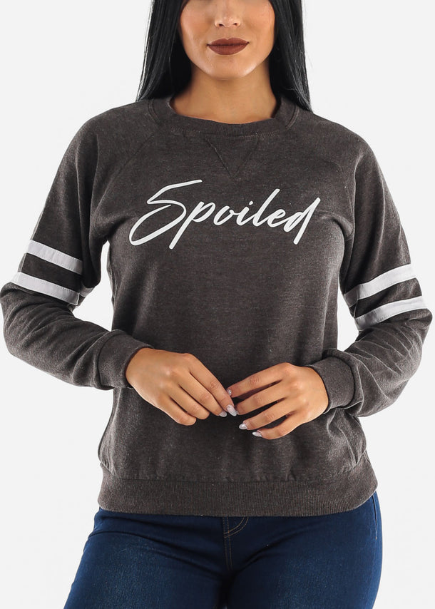 """Spoiled"" Grey Sweatshirt"