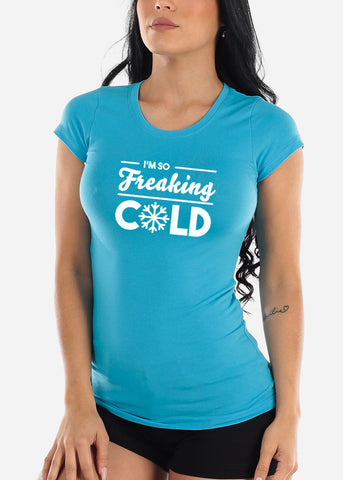 "Christmas Graphic T-Shirt ""I'm So Freaking Cold"""