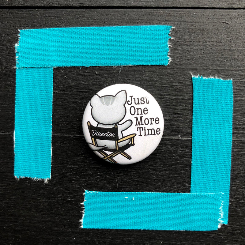 Just One More Time (Director) // Mabel // Pin Back Button