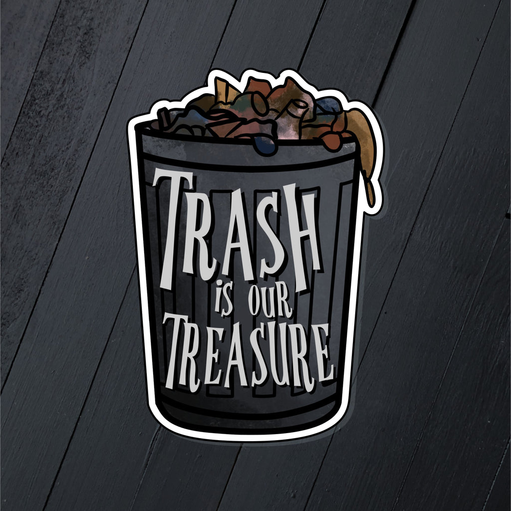Trash Is Our Treasure // Die Cut Sticker
