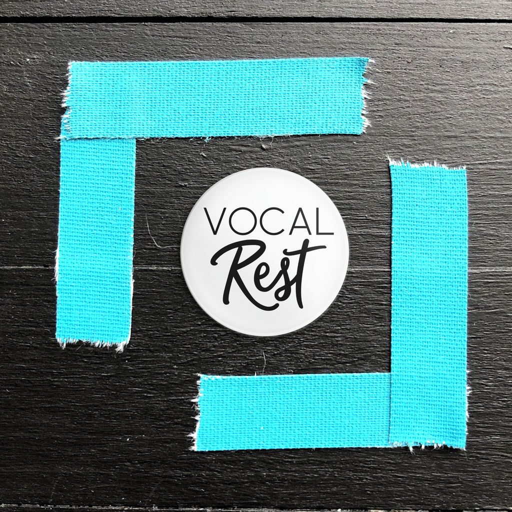 Vocal Rest // Pin Back Button
