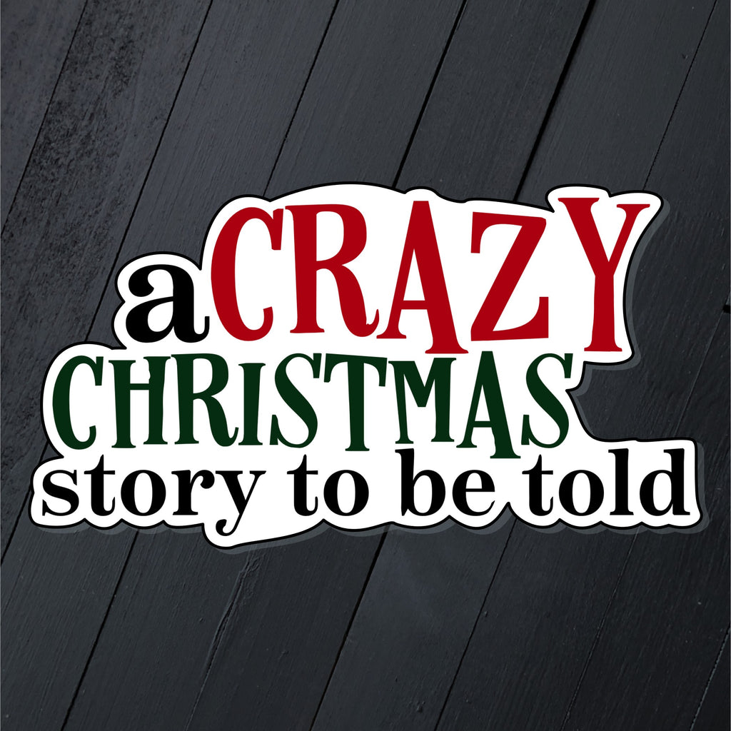 Crazy Christmas Story // Die Cut Sticker