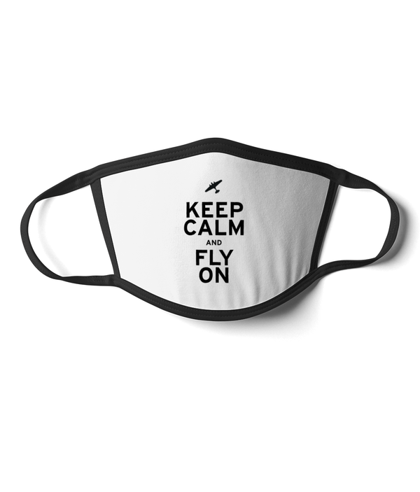 Keep Calm and Fly On Face Mask