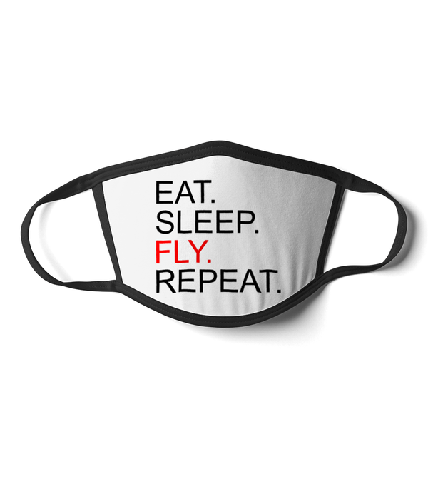 Eat Sleep Fly Repeat Face Mask