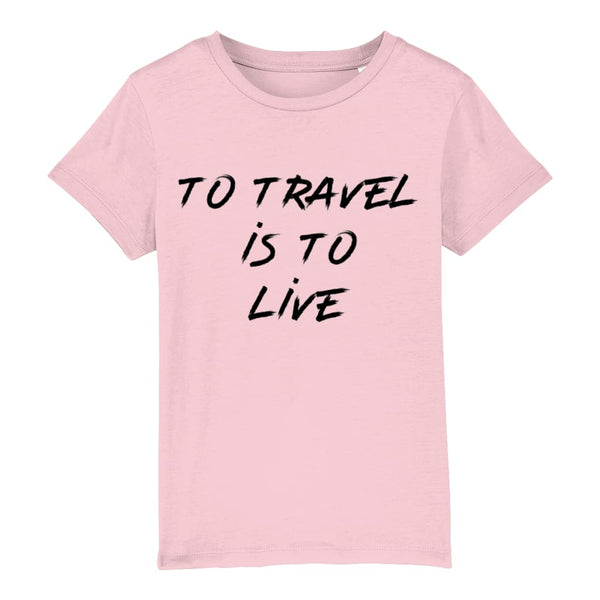 AeroThreads Clothing Cotton Pink / 3-4 years To Travel Is To Live Unisex Kid's T-Shirt