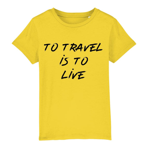 AeroThreads Clothing Golden Yellow / 3-4 years To Travel Is To Live Unisex Kid's T-Shirt