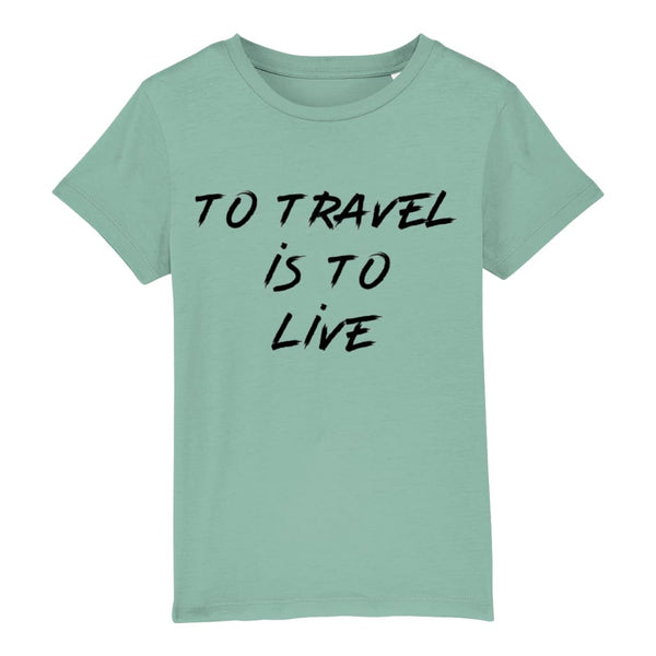 AeroThreads Clothing Mid Heather Green / 3-4 years To Travel Is To Live Unisex Kid's T-Shirt