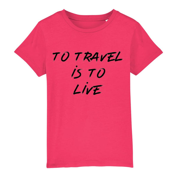 AeroThreads Clothing Raspberry / 3-4 years To Travel Is To Live Unisex Kid's T-Shirt