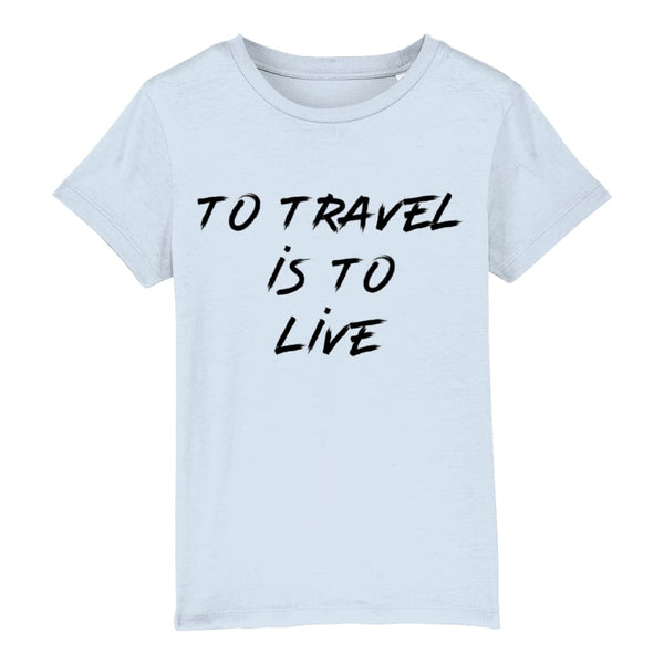AeroThreads Clothing Sky Blue / 3-4 years To Travel Is To Live Unisex Kid's T-Shirt