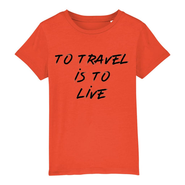 AeroThreads Clothing Tangerine / 3-4 years To Travel Is To Live Unisex Kid's T-Shirt