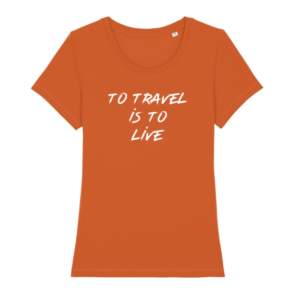 AeroThreads Clothing Bright Orange / X-Small To Travel Is To Live Women's T-Shirt