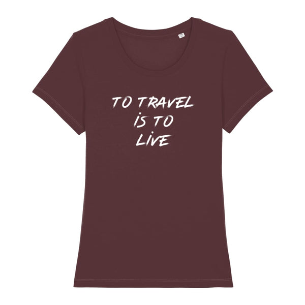 AeroThreads Clothing Burgundy / X-Small To Travel Is To Live Women's T-Shirt