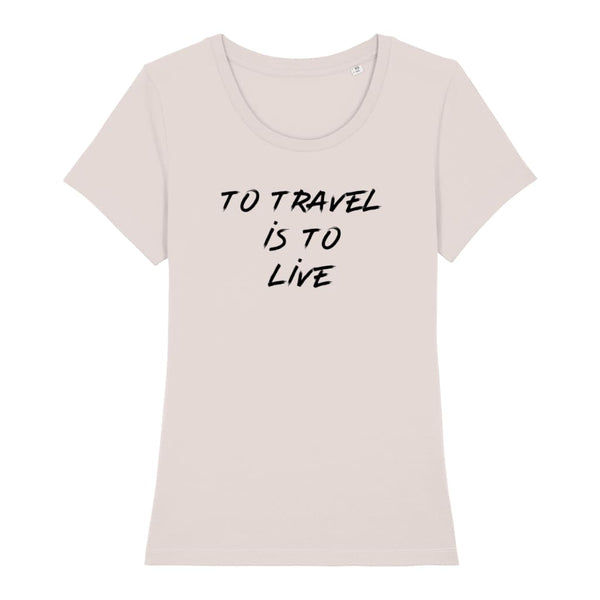 AeroThreads Clothing Candy Pink / X-Small To Travel Is To Live Women's T-Shirt