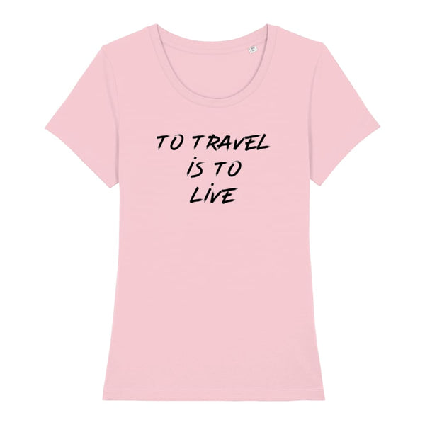 AeroThreads Clothing Cotton Pink / X-Small To Travel Is To Live Women's T-Shirt