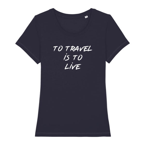 AeroThreads Clothing French Navy / X-Small To Travel Is To Live Women's T-Shirt