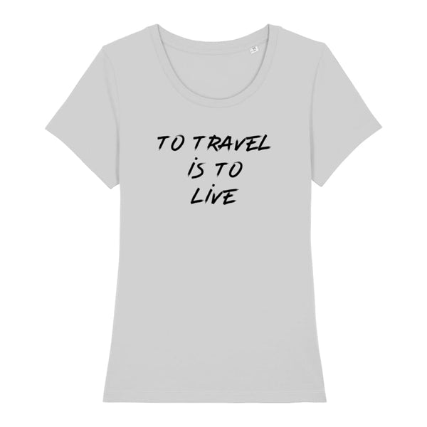 AeroThreads Clothing Heather Grey / X-Small To Travel Is To Live Women's T-Shirt