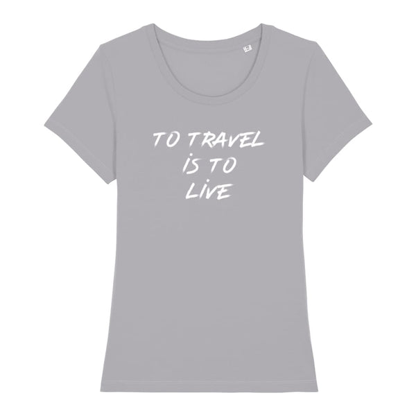 AeroThreads Clothing Mid Heather Grey / X-Small To Travel Is To Live Women's T-Shirt
