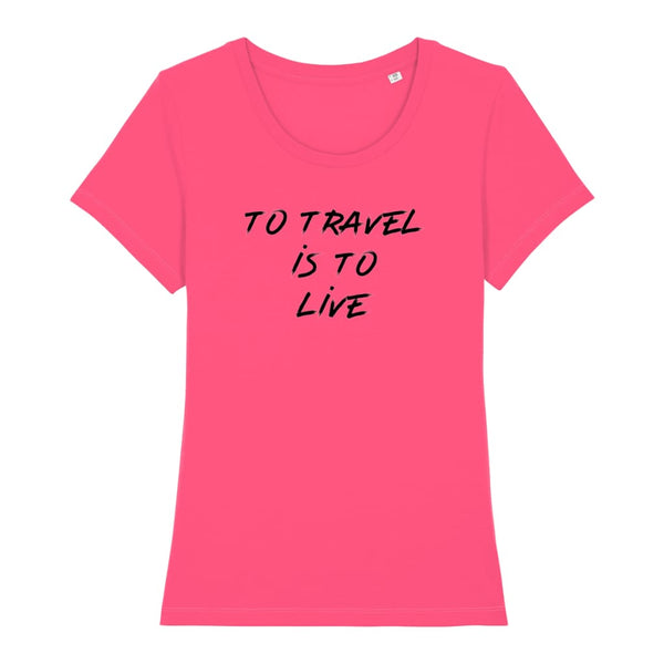 AeroThreads Clothing Pink Punch / X-Small To Travel Is To Live Women's T-Shirt