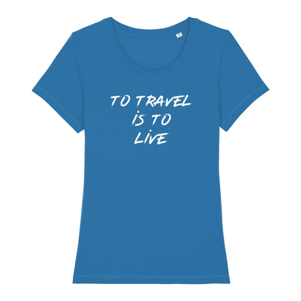 AeroThreads Clothing Royal Blue / X-Small To Travel Is To Live Women's T-Shirt