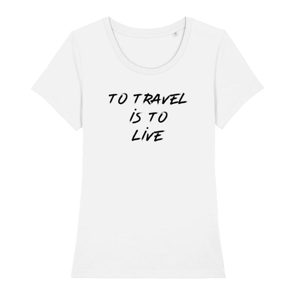 AeroThreads Clothing White / X-Small To Travel Is To Live Women's T-Shirt