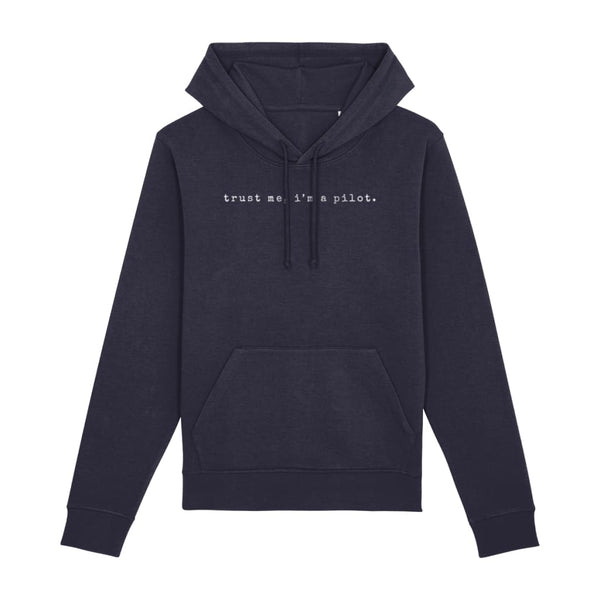 AeroThreads Clothing French Navy / XX-Small Trust Me, I'm A Pilot Unisex Hoodie