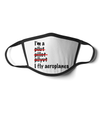 I Fly Aeroplanes Face Mask