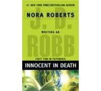 Innocent In Death by Robb, J. D. [Berkley,2007] (Mass Market Paperback)