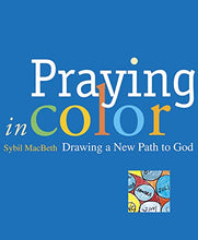 Load image into Gallery viewer, Praying in Color: Drawing a New Path to God (Active Prayer)