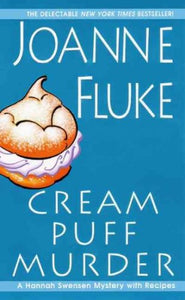 Cream Puff Murder: A Hannah Swensen Mystery with Recipes