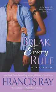 Break Every Rule: A Falcon Novel