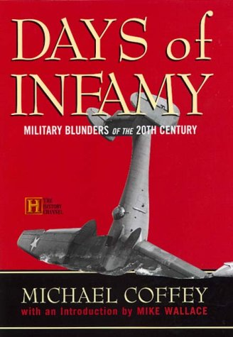 Days of Infamy: Military Blunders of the 20th Century