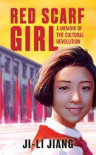 Load image into Gallery viewer, Red Scarf Girl: A Memoir of the Cultural Revolution