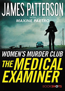 The Medical Examiner: A Women's Murder Club Story (BookShots)