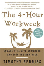 Load image into Gallery viewer, The 4-Hour Workweek: Escape 9-5, Live Anywhere, and Join the New Rich