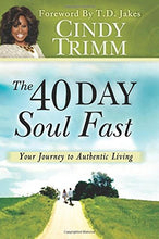 Load image into Gallery viewer, The 40 Day Soul Fast: Your Journey to Authentic Living