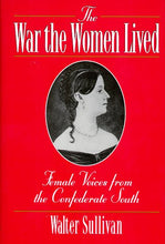 Load image into Gallery viewer, The War the Women Lived: Female Voices from the Confederate South