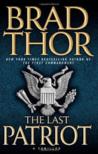 Load image into Gallery viewer, The Last Patriot: A Thriller (The Scot Harvath Series)