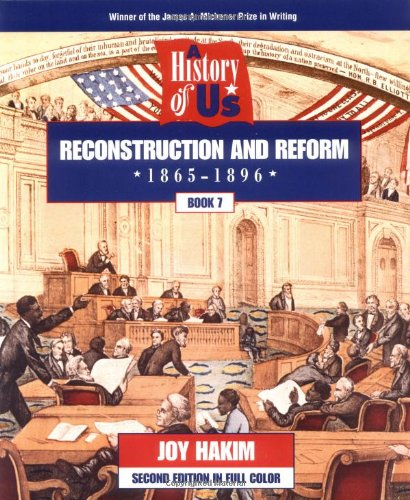 A History of US: Book 7: Reconstruction and Reform (1865-1896)