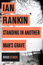 Load image into Gallery viewer, Standing in Another Man's Grave (A Rebus Novel)