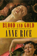 Load image into Gallery viewer, Blood and Gold (Vampire Chronicles)