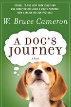 Load image into Gallery viewer, A Dog's Journey: A Novel (A Dog's Purpose)