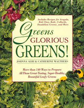 Load image into Gallery viewer, Greens Glorious Greens!: More than 140 Ways to Prepare All Those Great-Tasting, Super-Healthy, Beautiful Leafy Greens