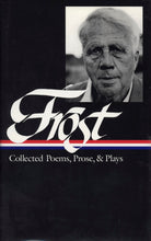 Load image into Gallery viewer, Robert Frost: Collected Poems, Prose, and Plays (Library of America)